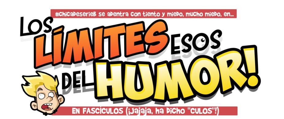 LOS LÍMITES DEL HUMOR EN FASCÍCULOS (5)#CHICADESERIEB